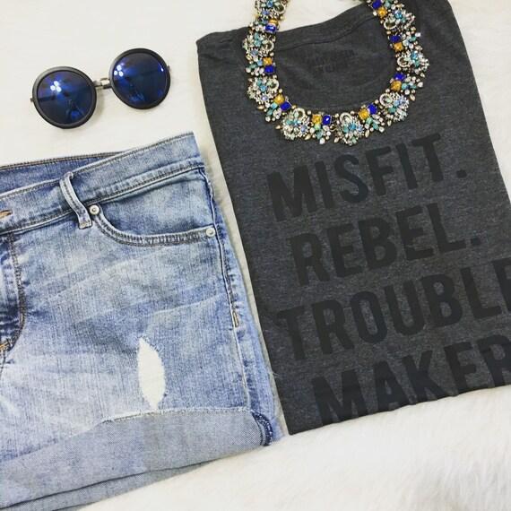 Misfit. Rebel. Trouble maker. / Statement Tee / Graphic Tee / Statement Tshirt / Graphic Tshirt / T shirt
