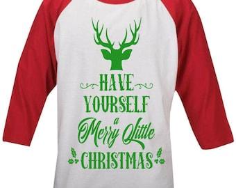 Have Yourself a Merry Little Christmas Raglan Shirt
