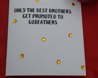 Only The Best Brothers Get Promoted To Godfathers Card, Christening Cards, Uncle Card, Brother Cards, Will You Be My Godfather, Baptism card