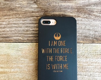 Star Wars Wood iPhone 7 Case I am one with the force the force is with me Rogue One Rebel Laser Engraved Wood iPhone 7 Plus