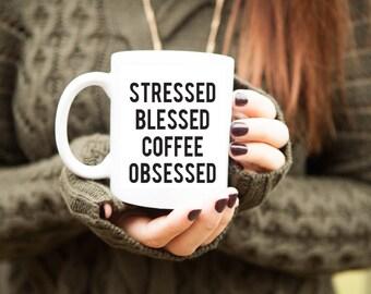 Stresssed Bless Coffee Obsessed Coffee Mug