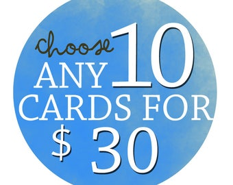 Choose any 10 - Greeting Cards