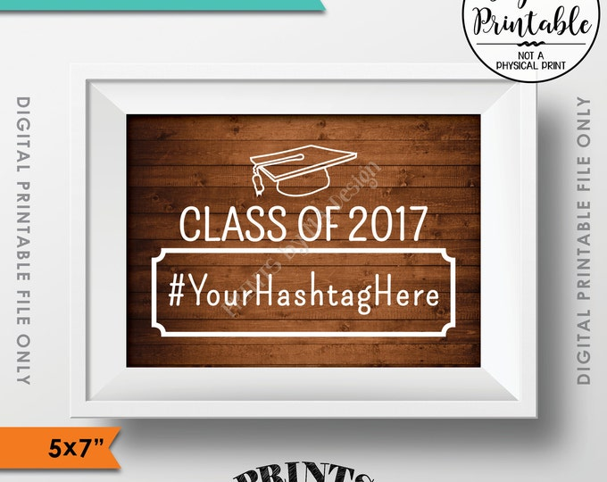"Hashtag Sign, Graduation Hashtag, Share on Social Media, Class of Graduation Party Decor, Reunion, 5x7"" Rustic Wood Style Printable Sign"
