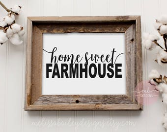 Home Sweet Farmhouse - Digital Print-  Farmhouse, Barn wood, Rustic, decorCalligraphy, Handlettering, Typography