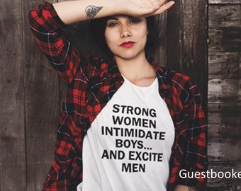 Strong Women Intimidate Boys And Excite Men Tee - Strong Women Tee - Strong Women Tshirt - Feminist Tee - Girl Power Tee - Feminism