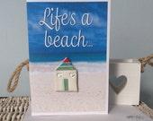"""Clay Beach Hut on Card """"Life's a beach"""""""
