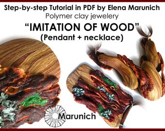 "Polymer clay tutorial ""IMITATION of WOOD-pendant + necklace"" PDF"