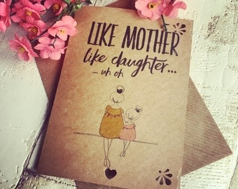 Handmade greetings Card, like Mother like Daughter...uh oh! rustic kraft card with envelope, Mothers Day card