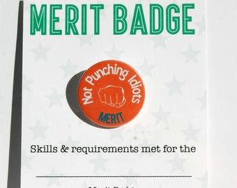 Not Punching Idiots Adult Merit Badge