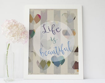Life is beautiful print - geometric print - typographic poster- life quotes - inspirational quote print - nursery wall art