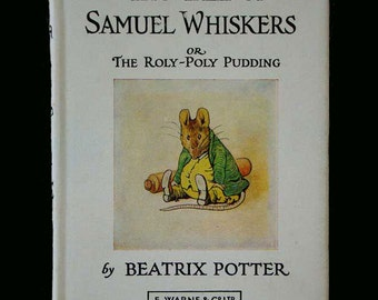 Vintage Beatrix Potter Book, Tale of Samuel Whiskers or The Roly-Poly Pudding with Dust Jacket, Beatrix Potter Book Printed Great Britain