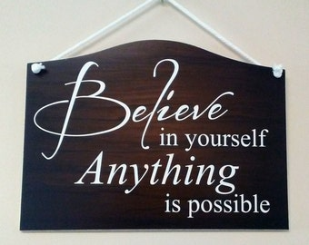 Believe in Yourself Hanging Sign