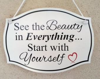 See the Beauty in Everything... Hanging Sign