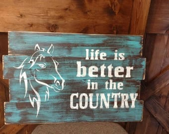Life is better in the Country Pallet sign with Horse.