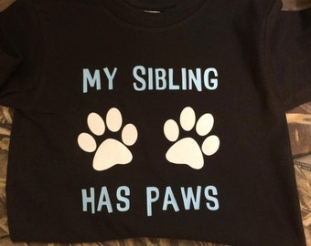 My sibling has paws toddler shirt, paw sibling, toddler shirts