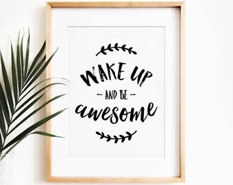 Gentil Wake Up And Be Awesome, Motivational Wall Decor, PRINTABLE Art, Bedroom Wall  Decor