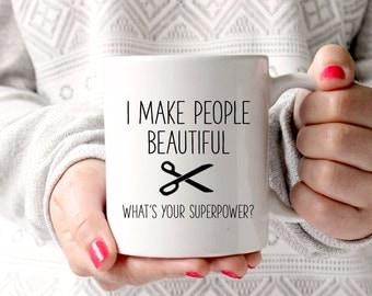 I Make People Beautiful Mug, Gift for Hairdresser, Gift for Hair Stylist, Funny Mug, Coworker Gift, Salon Gift, Stylist Gift