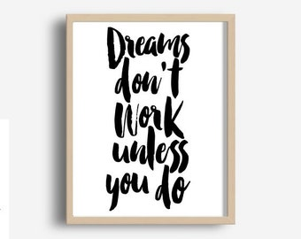 Dreams Don't Work Unless You Do, Printable Art, Home Office Wall Art, Motivational Print, Inspirational Quote, Wall decor, Office Decor