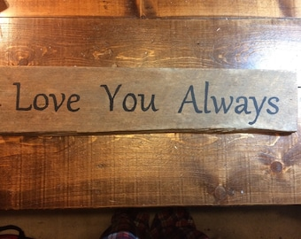 Distressed Love You Always Sign