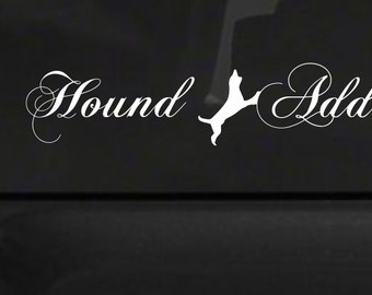 Hound Addiction (H9) Vinyl Decal Sticker Car/Truck Laptop/Netbook Window
