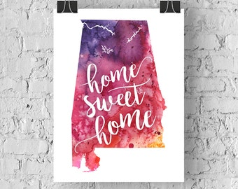 Alabama Home Sweet Home Art Print, AL Watercolor Home Decor Map Print, Giclee State Art, Housewarming Gift, Moving Gift, Hand Lettering