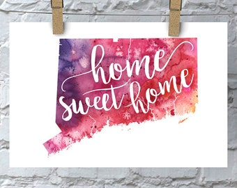 Connecticut Home Sweet Home Art Print, CT Watercolor Home Decor Map Print, Giclee State Art, Housewarming Gift, Moving Gift, Hand Lettering