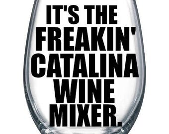 Stepbrothers, Catalina Wine Mixer Wine Glass