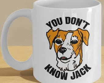Funny Jack Russell lover gift mug // JRT Terrier // 'You Don't Know Jack' gift cup with sketch art!