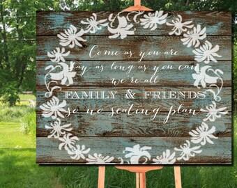 Come As You Are Sign Printable, Barn Wood Wedding Sign, No Seating Plan Sign, Rustic Printable Wedding Sign, We Are All Family Seating Plan
