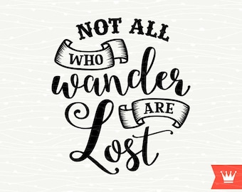 Not All Who Wander Are Lost SVG Instant Download Cutting File Adventure Cut File for Cricut Explore, Silhouette Cameo, Cutting Machines