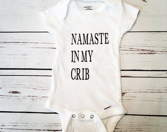 Namaste, Baby Boy Onesie, Baby Shower Gift, Baby Girl Onesie, Baby Girl Bodysuit, Yoga Onesie, Namaste in My Crib, Cool Onesie, Funny Baby