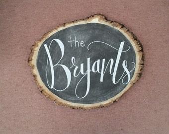Personalized Chalkboard Wood Slab |  last name