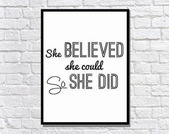 She Believed DIGITAL DOWNLOAD matte poster typography print