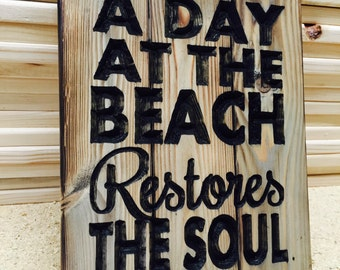 Carved A Day At The Beach Restores The Soul, Small Pallet Sign, FREE SHIPPING in the USA