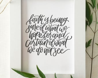 Handlettered 'Faith is being sure of what we hope for' - Hebrews 11:1 Print