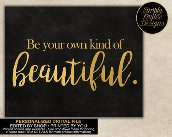 Be Your Own Kind Of Beautiful Wall Art Sign