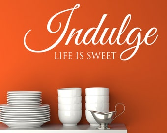 Indulge - Vinyl Wall Decal Quote