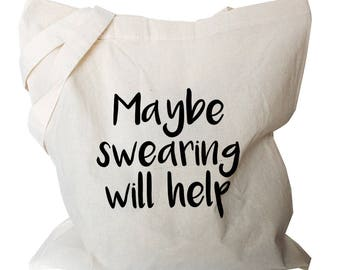 Funny Tote Bag - Tote Shoulder Bag - Fabric Shopping Bag - Swearing Might Help Tote