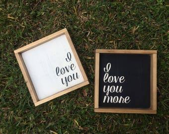 I love you, I love you more; Rustic Wood Sign; Farmhouse Sign Set