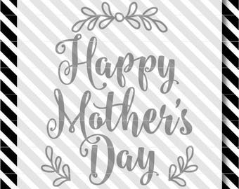 Mother's Day Svg File - Happy Mother's Day Svg - Mother's Day Cut File - Mom Svg Cut File - Mom Svg File- Mom Svg Happy Mother's Day cutfile