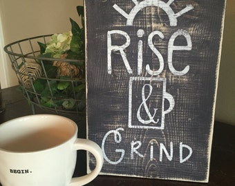 Rise & Grind- coffee wood sign