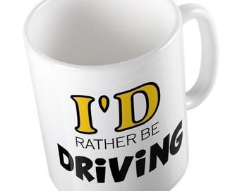 I'd rather be driving mug