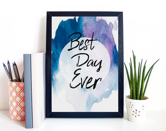 "Typography A4 Print on Paper ""Best Day Ever"" Quotes,  Modern Wall Art, Home Decor"