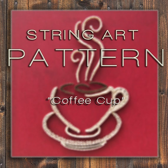 String Art Pattern Quot Coffee Cup Quot String Art Diy String