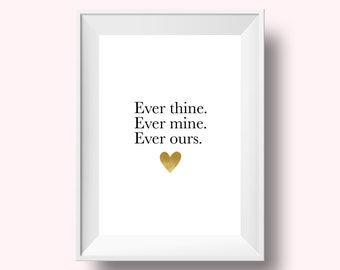 Ever Thine Ever Mine Ever Ours, Wedding Print, Love Print, Love Quote, Wedding Gift, Happily Ever After, Shakespeare Quote, Wall Art