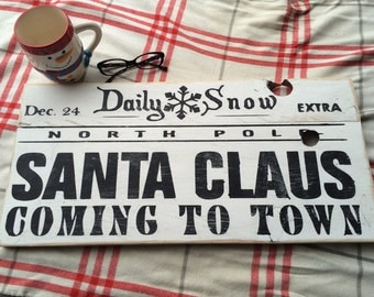 Daily Snow Extra Santa Claus is Coming to Town Wood Sign