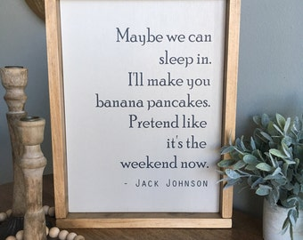 Banana Pancakes - Jack Johnson Lyrics Wooden Sign