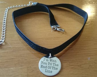 I'm with you til the end of the line choker necklace