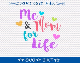 Mom SVG File / SVG Cut File for Silhouette/ Family svg / Me and Mom for Life svg / Best Mom svg / Mom is My Bestie svg
