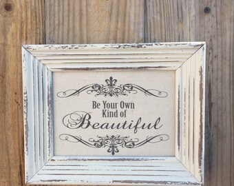 Be your own kind of Beautiful,Inspirational saying,canvas print,framed saying,motivational saying,Gallery wall art,best friend gift